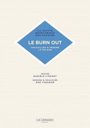 Le burn out. Travailler à perdre la raison