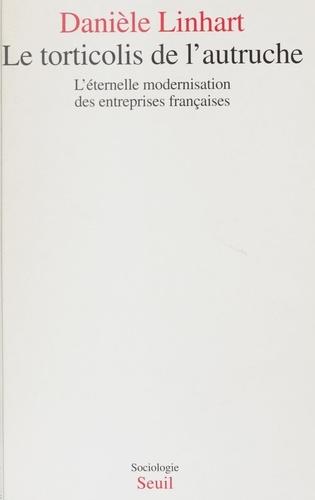 LE TORTICOLIS DE L'AUTRUCHE. L'éternelle modernisation des entreprises françaises