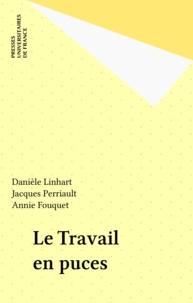 Danièle Linhart et Jacques Perriault - Le travail en puces.
