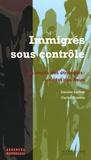 Danièle Lochak et Carine Fouteau - Immigrés sous contrôle - Les droits des étrangers : un état des lieux.