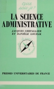 Danièle Lochak et Jacques Chevallier - La Science administrative.