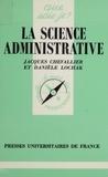 Danièle Lochak et Jacques Chevallier - La Science administrative.