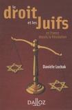 Danièle Lochak - Le droit et les Juifs - En France, depuis la Révolution.