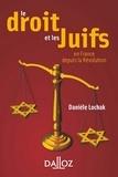 Danièle Lochak - Le droit et les juifs. En France depuis la Révolution.