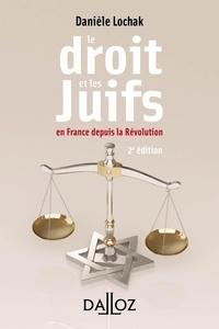 Danièle Lochak - Le droit et les Juifs - En France depuis la Révolution.