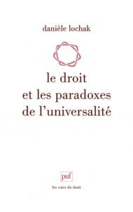 Danièle Lochak - Le droit et les paradoxes de l'universalité.