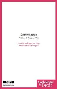 Danièle Lochak - Le rôle politique du juge administratif français.