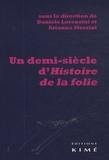 Daniele Lorenzini et Arianna Sforzini - Un demi-siècle d'histoire de la folie - Suivi de Foucault en Italie.