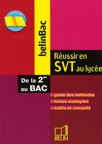Danièle Macaire et Stéphane Michot - Réussir en SVT au lycée - Guide des méthodes, outils et conseils.