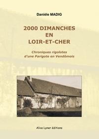 Daniele Madig - 2000 dimanches en Loir-et-Cher.