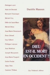 Danièle Masson - DIEU EST-IL MORT EN OCCIDENT ?.