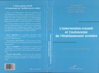 Danièle Meaudre et Louis-Pierre Jouvenet - L'intervention-conseil et l'autonomie de l'établissement scolaire.