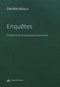 Danièle Méaux - Enquêtes - Nouvelles formes de photographie documentaire.