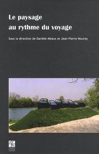 Danièle Méaux et Jean-Pierre Mourey - Le paysage au rythme du voyage.