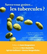Danièle Mischlich - Savez-vous goûter... les tubercules ?.