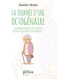 Danièle Monin - La journée d'une octogénaire.
