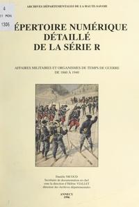 Danièle Nicoud et Hélène Viallet - Répertoire numérique détaillé de la série R - Affaires de guerre et organismes de temps de guerre de 1860 à 1940.