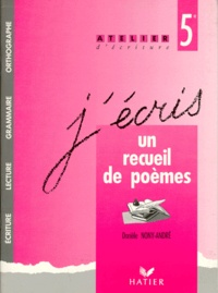 Danièle Nony-André - J'écris un recueil de poèmes... - 5e.