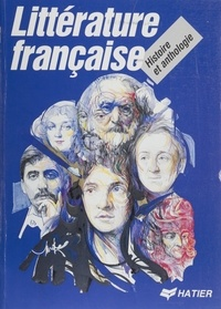 Danièle Nony-André et Alain André - Littérature française - Histoire et anthologie.