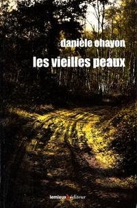 Danièle Ohayon - La maison des dames Tome 1 : Les vieilles peaux.