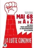 Danièle Ohayon et Patrick Fillioud - Mai 68 de A à Z - 100 mots pour comprendre le bouleversement de la société.
