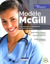 Danièle Paquette-Desjardins et Johanne Sauvé - Modèle McGill - Une approche collaborative en soins infirmiers.