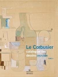 Danièle Pauly - Le Corbusier, catalogue raisonné des dessins - Tome II, 1917-1928.