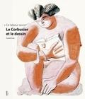 """Danièle Pauly - Le Corbusier et le dessin - """"Ce labeur secret""""."""