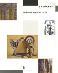 Danièle Pauly - Le Corbusier - Le dessin comme outil.