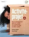 Danièle Pelletier - Activité-projet - Pour le développement global de l'enfant, de la pouponnière au service de garde en milieu scolaire.