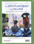 Danièle Pérez - Les arts plastiques au collège - Explorer - Produire - Se cultiver. 1 Cédérom