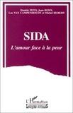Danièle Peto et Jean Rémy - Sida, l'amour face à la peur - Modes d'adaptation au risque du sida dans les relations hétérosexuelles.