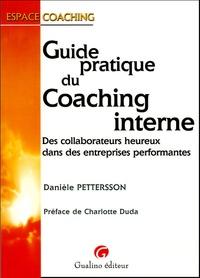 Danièle Pettersson - Guide pratique du coaching interne - Des collaborateurs heureux dans des entreprises performantes.