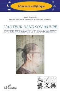 Danièle Pistone et Journeau véronique Alexandre - L'auteur dans son oeuvre entre présence et effacement.