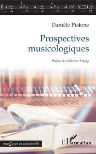 Danièle Pistone - Prospectives musicologiques.