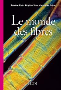 Danièle Reis et Brigitte Vian - Le monde des fibres.