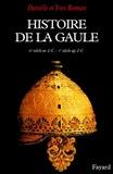 Danièle Roman et Yves Roman - Histoire de la Gaule - Une confrontation culturelle (VIe siècle av. J.-C. - Ier siècle ap. J.-C.).