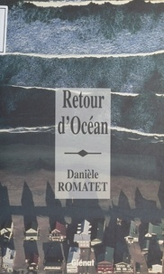 Danièle Romatet - Retour d'océan.