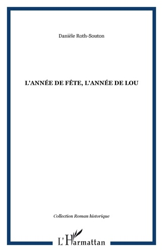 Danièle Roth - L'année de fête, l'année de Lou.