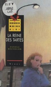 Danièle Rousselier et Miles Hyman - La reine des tartes.