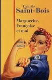 Danièle Saint-Bois - Marguerite, Françoise et moi.