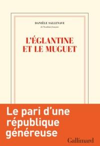 Danièle Sallenave - L'églantine et le muguet.