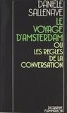 Danièle Sallenave - Le voyage d'Amsterdam - Ou Les règles de la conversation.