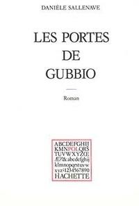 Danièle Sallenave - Les Portes de Gubbio.