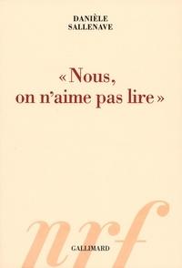 """Danièle Sallenave - """"Nous, on n'aime pas lire""""."""