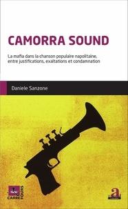Daniele Sanzone - Camorra Sound - La mafia dans la chanson populaire napolitaine, entre justifications, exaltations et condamnation.