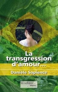 Daniele Sapience - La transgression d'amour.