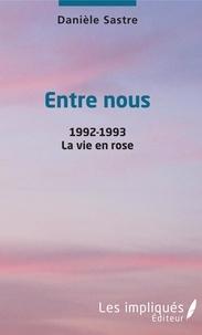Danièle Sastre - Entre nous - 1992-1993 - La vie en rose.