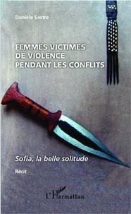Femmes victimes de violences pendant les conflits - Sofia, la belle solitude.pdf
