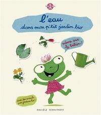 Danièle Schultess - L'eau de mon p'tit jardin bio.